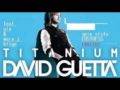David Guetta feat. Sia & Mary J. Blige - Titanium (Spin Sista Eustress Radio Edit)