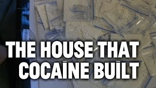 The House That Cocaine Built