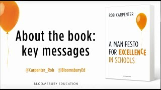 Rob Carpenter on key messages in A Manifesto for Excellence in Schools