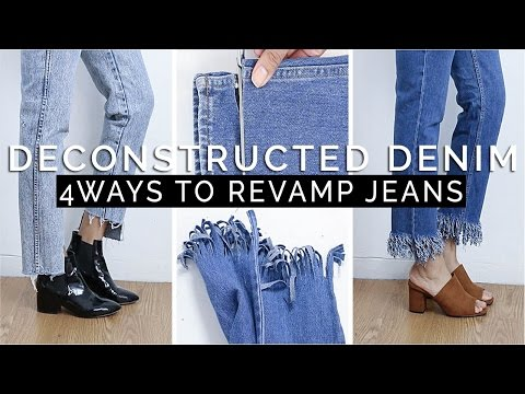 How To: Deconstructed Denim || 4 SIMPLE Ways to Revamp Old Jeans - YouTube
