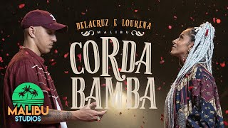 Malibu || Corda Bamba - Delacruz & Lourena
