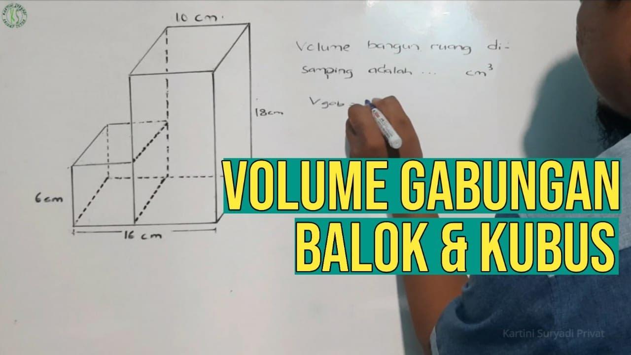 Menghitung Volume dan Luas Permukaan Bangun Ruang Gabungan Balok dan kubus - YouTube
