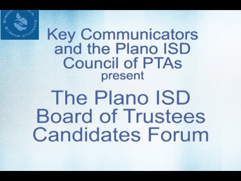 Plano ISD Board of Trustees Candidates Forum 2017