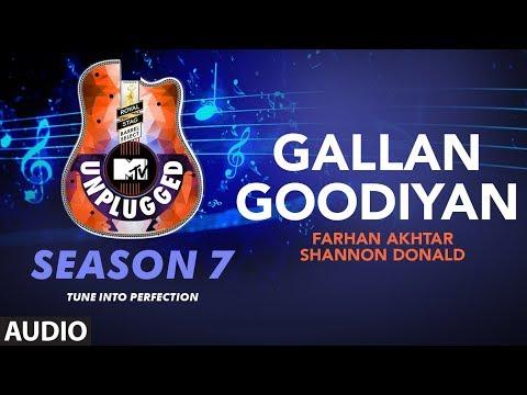 Gallan Goodiyan Unplugged Full Audio | MTV Unplugged Season 7 |Farhan Akhtar, Shannon Donald
