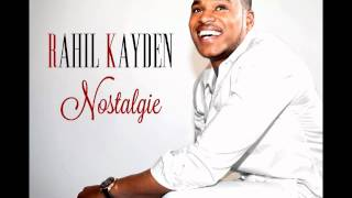 RahiL Kayden - Nostalgie (Official Audio)