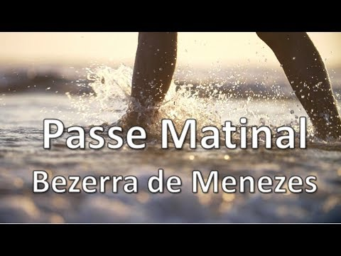 Passe Espiritual Matinal, Bezerra de Menezes