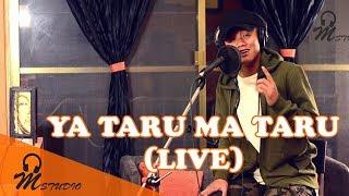 Ya Taru Ma Taru Live Performance By Sonam Wangchen
