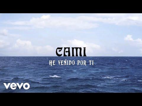 Cami – He Venido Por Ti (Letra)