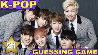 K-POP GUESSING GAME #21 - BTS SPECIAL!