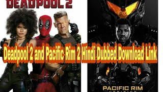 Deadpool 2 and Pacific Rim 2 Hindi dubbed full movie download link
