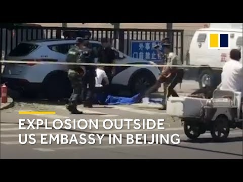 Explosion outside US embassy in Beijing, China