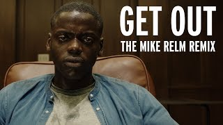 MIKE RELM: THE GET OUT REMIX (SPOILERS)