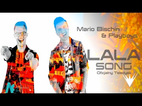 Mario Bischin & Playboys - Lala Song (Ola Ola) (Oficjalny te