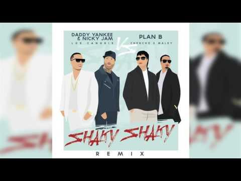Daddy Yankee - Shaky Shaky (Remix) Ft Nicky Jam Y Plan B