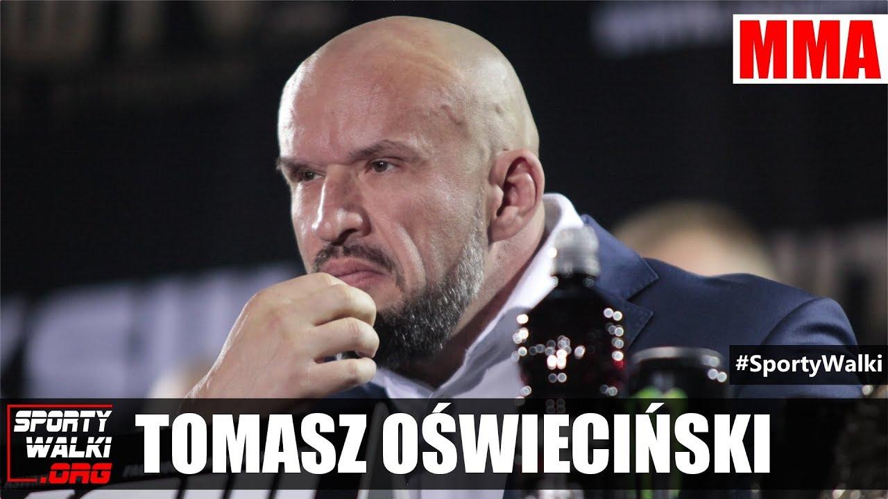Tomasz Oświeciński: Ja nic nie muszę