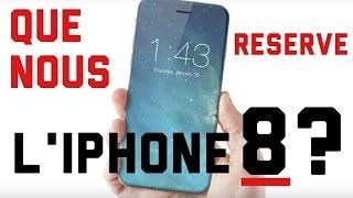 QUE NOUS RÉSERVE L'IPHONE 8?