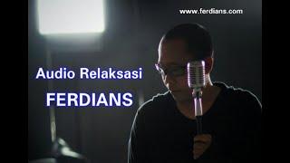 AUDIO RELAKSASI - FERDIANS