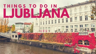 Our Favourite Things To Do In Ljubljana, Slovenia