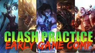 Clash Practice 5: Early Game Comp VS Late Game Comp