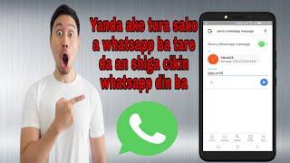 Yanda ake tura sako a whatsapp ba tare da an shiga cikin whatsapp din ba
