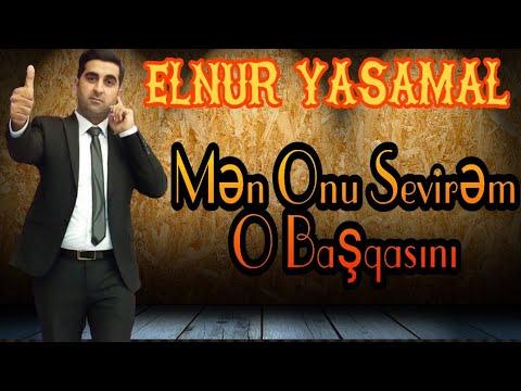 Men Onu Sevirem O Basqasini 2018 Yeni Elnur Yasamal