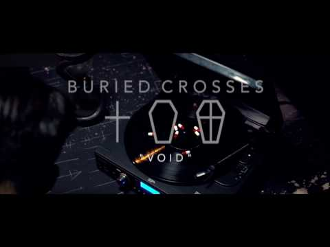 Buried Crosses - Void (Content Video)
