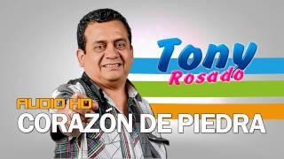 Corazón De Piedra Tony Rosado 2017 FULL HD