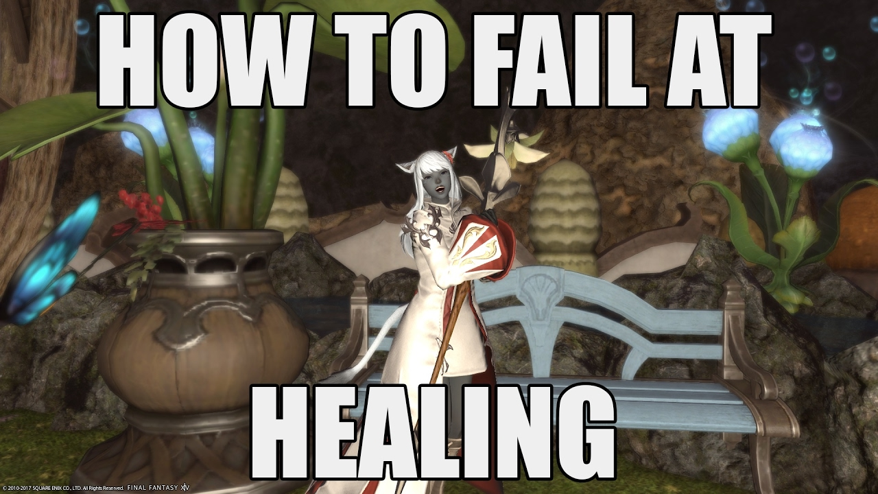 How To Fail At Healing In Ffxiv Youtube