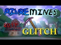 Azure Mines glitch - ROBLOX (EASY & FAST) 2017