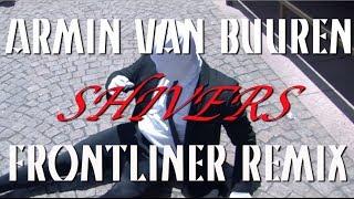 Slenderman presents: Armin van Buuren - Shivers (Frontliner remix)