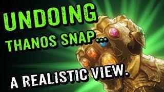 AVENGERS ENDGAME: Undoing Thanos snap, A realistic view.