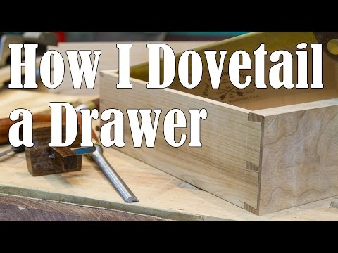How I Dovetail a Drawer (Hand Cut Dovetails)