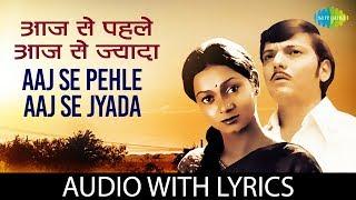 Aaj Se Pehle Aaj Se Jyada with lyrics |आज से पहल आज से जयादा के बोल |K.J. Yesudas |Chitchor |HD Song