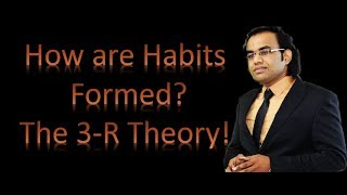 How are Habits formed? 3 R theory of Habit Formation!