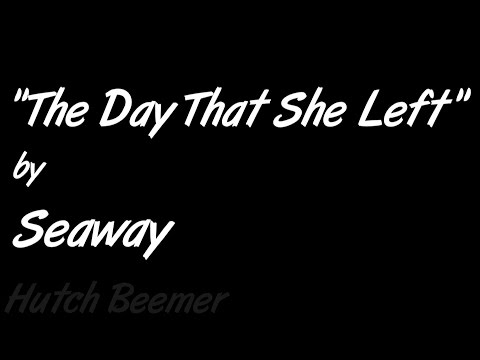 Seaway - The Day That She Left Lyrics