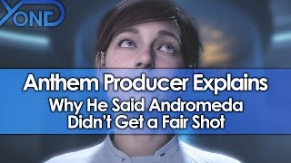 Anthem Producer Explains Why He Said Andromeda Didn