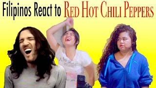 FILIPINOS Reacts To RED HOT CHILI PEPPERS