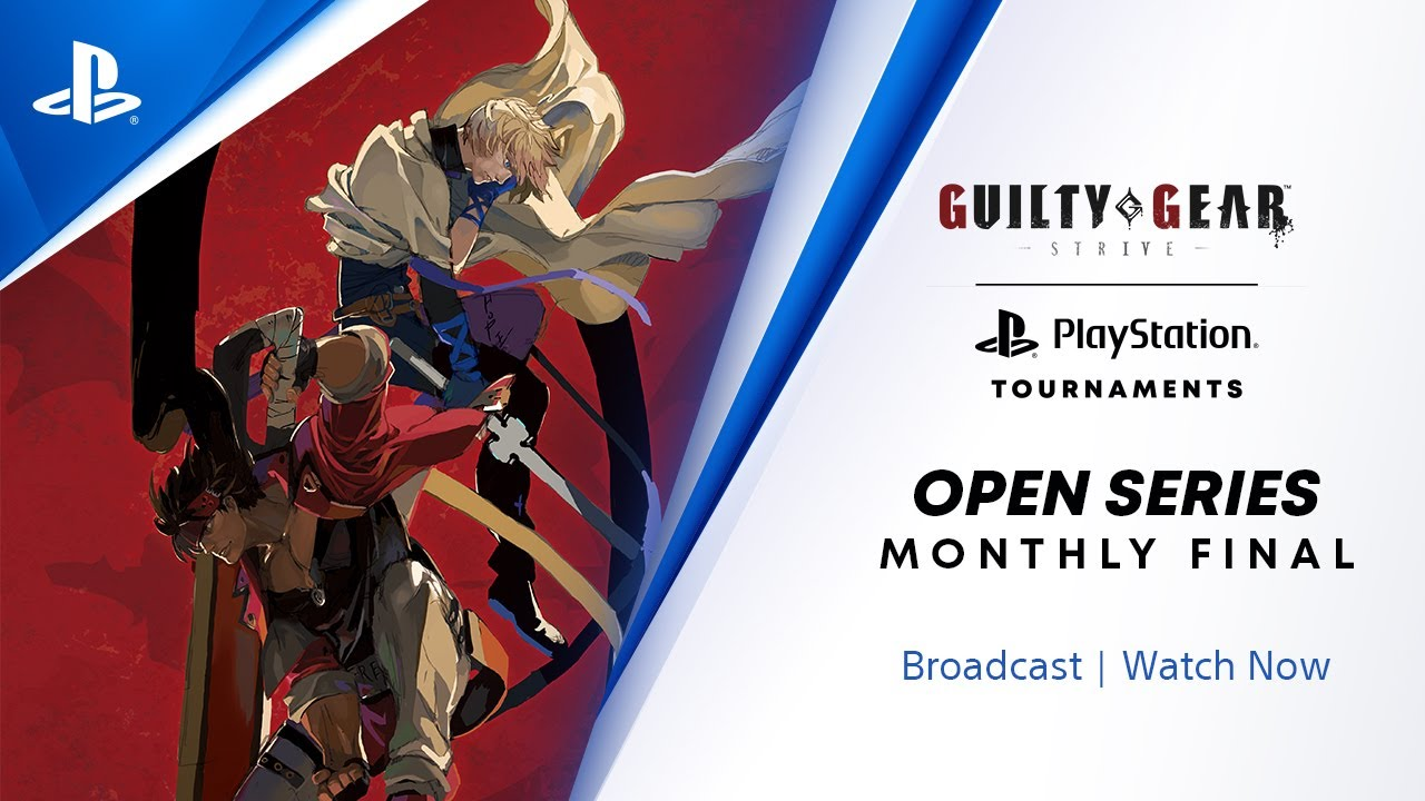 Guilty Gear -Strive- : NA Monthly Finals : PlayStation Tournaments Open Series