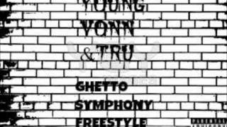 YOUNG VONN X TRU X GHETTO SYMPHONY FREESTYLE