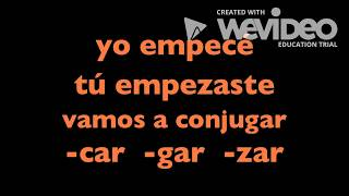 Car/Gar/Zar  verbs in the preterite