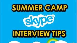 Top 10 Skype Interview Tips SUMMER CAMP USA