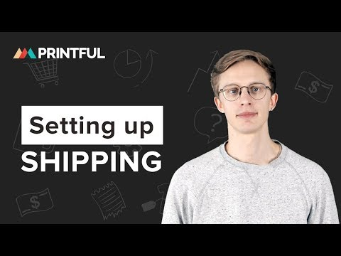 How To Set Up Shipping Rates With Printful - 2019