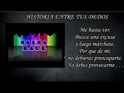 Historia Entre Tus Dedos - Salsa Baúl [LETRA]