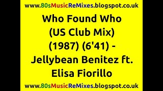 Who Found Who (US Club Mix) - Jellybean Benitez | 80s Dance Music | 80s Club Mixes | 80s Club Music