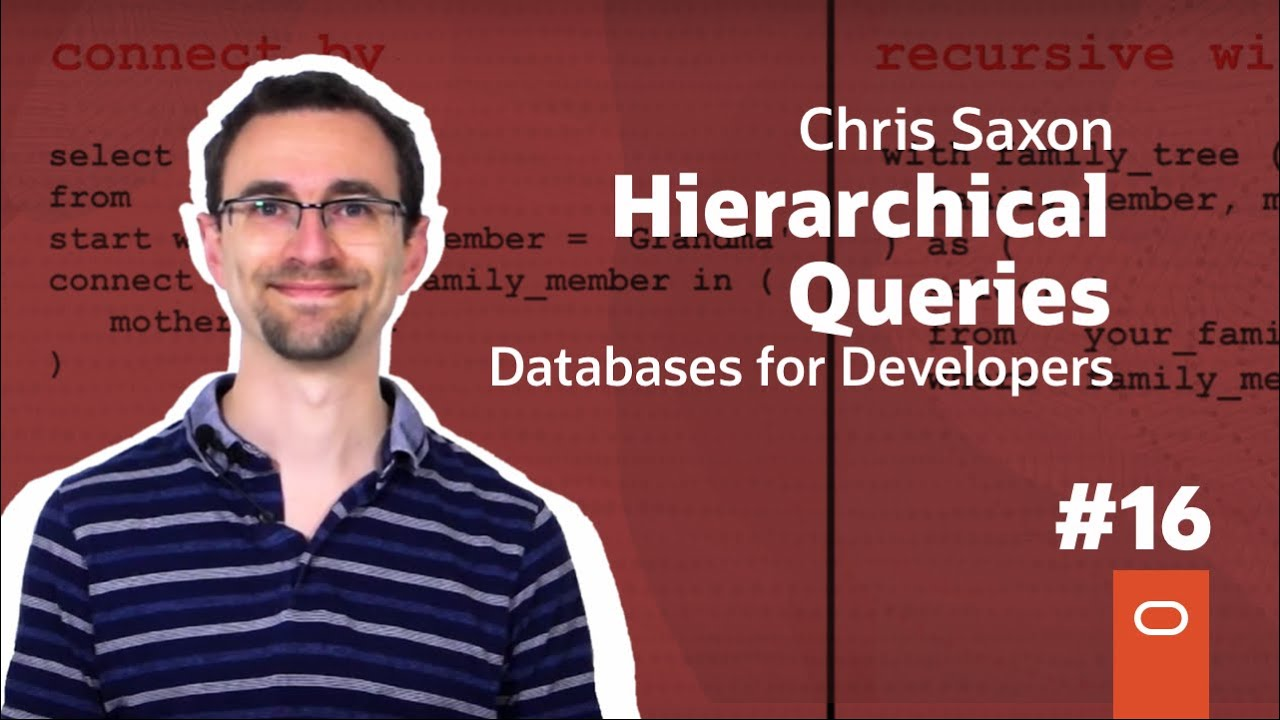 Hierarchical Queries: Databases for Developers #16
