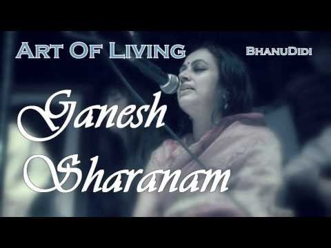 Ganesh Sharanam || Bhanu Didi Art Of Living Bhajans