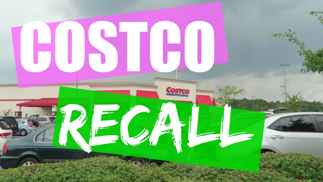 Dealing with the recent Costco Recall
