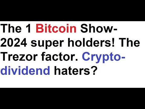 The 1 bitcoin show 2024 super holders the trezor factor crypto the 1 bitcoin show 2024 super holders the trezor factor crypto dividend haters ccuart Image collections