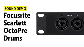 Focusrite Scarlett OctoPre Drums Sound Demo