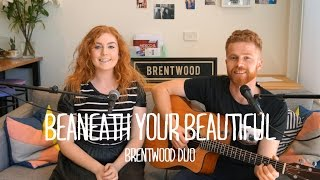 Labrinth feat. Emeli Sandé - Beneath Your Beautiful (Brentwood Duo Cover)